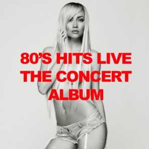 '80s Hits Live: The Concert Album