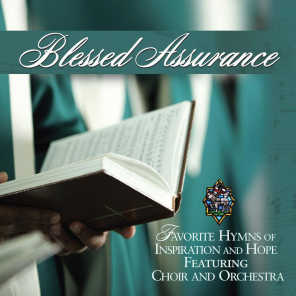 Blessed Assurance Favorite Hymns Of Inspiration And Hope Performers