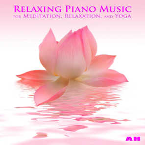 Relaxing Piano Music for Meditation, Relaxation, and Yoga