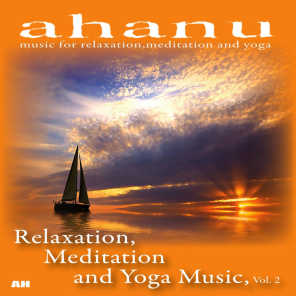 Ahanu: Music for Relaxation, Meditation and Yoga
