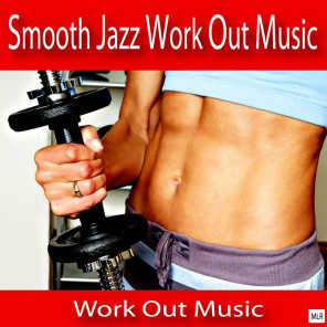 Smooth Jazz Work Out Music
