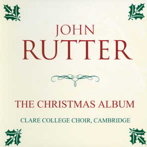 Choir of Clare College, Cambridge, Orchestra of Clare College, Cambridge & John Rutter