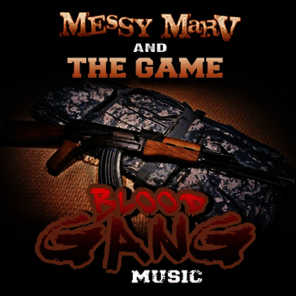 Messy Marv & The Game