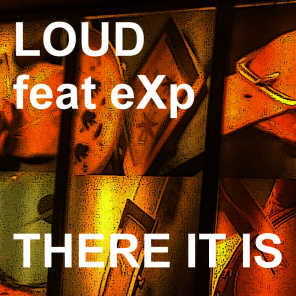 Loud Feat. eXp