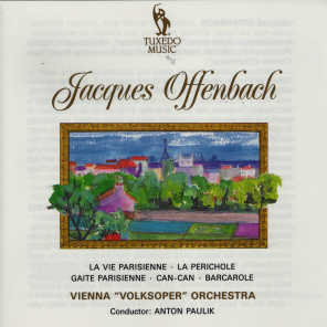 Jacques Offenbach & Vienna Volksoper Orchestra