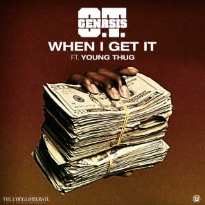 When I Get It (feat. Young Thug)