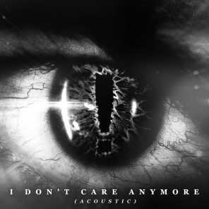 I Don't Care Anymore (Acoustic)
