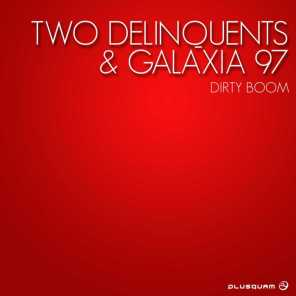 Two Delinquents, Galaxia 97