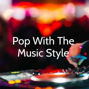 Pop with the Music Style