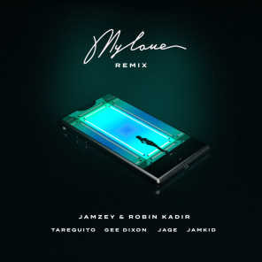 My Love (feat. Tarequito, Gee Dixon, Jaqe & Jamkid)