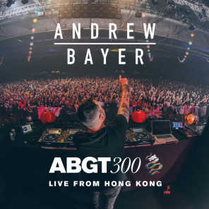 Group Therapy 300 Live from Hong Kong - Andrew Bayer