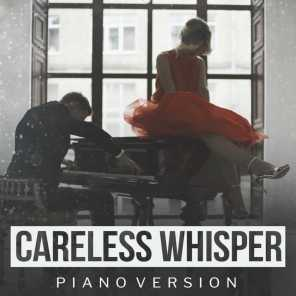 Careless Whisper, Cover Piano and Piano Cover Versions