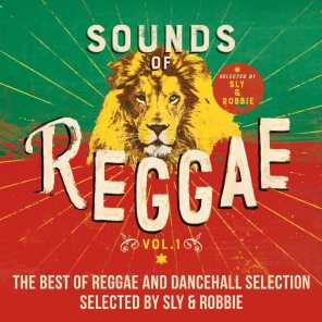 Sounds of Reggae, Vol. 1 : The Best of Reggae and Dancehall Selected by Sly & Robbie