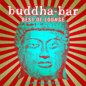 Buddha Bar Best of Lounge : Rare Grooves