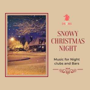 Snowy Christmas Night - Music for Nightclubs and Bars