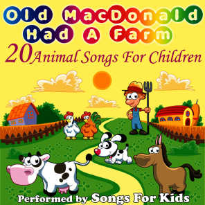 Old MacDonald Had A Farm - 20 Animal Songs For Children