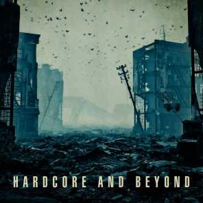Hardcore and Beyond