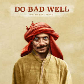 Do Bad Well (feat. Nevve)