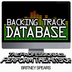 Backing Track Database - The Professionals Perform the Hits of Britney Spears (Instrumental)