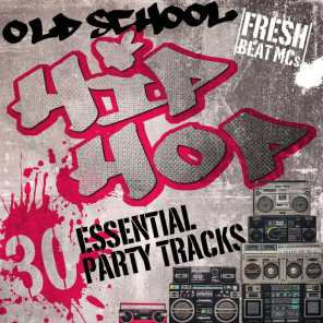 Old School Hip Hop: 30 Essential Party Tracks