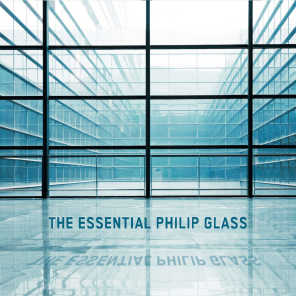 The Essential Philip Glass - Deluxe Edition