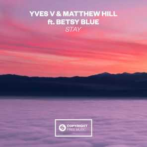Yves V & Matthew Hill ft. Betsy Blue