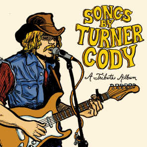 Songs By Turner Cody: A Tribute Album