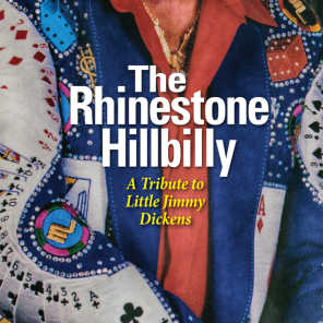 The Rhinestone Hillbilly: A Tribute To Little Jimmy Dickens