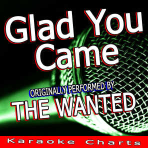 Glad You Came (Originally Performed By the Wanted)