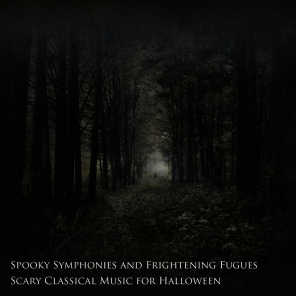 Spooky Symphonies and Frightening Fugues: Scary Classical Music for Halloween