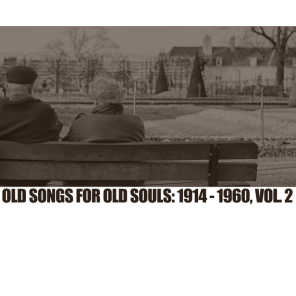 Old Songs For Old Souls: 1914-1960, Vol. 2