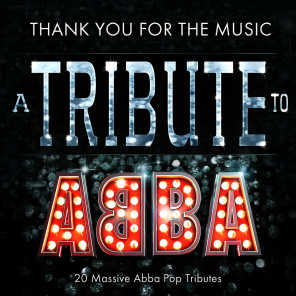 Thank You for the Music - A Pop Tribute to Abba - 20 Massive Pop Tributes