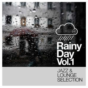 Rainy Day Vol. 1 - Jazz and Lounge Selection