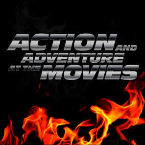 Action and Adventure at the Movies