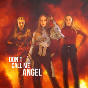 Don't Call Me Angel