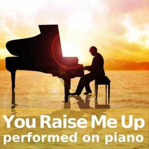 You Raise Me Up and Piano Cover Versions
