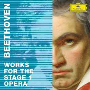 Beethoven 2020 – Works for the Stage 1: Opera