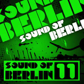 Sound of Berlin 11 - The Finest Club Sounds Selection of House, Electro, Minimal and Techno
