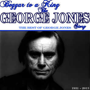 Beggar to a King: The George Jones Story (The Best of George Jones)