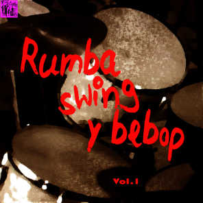 Cuban Rumba, Swing y Bebop, Vol.1