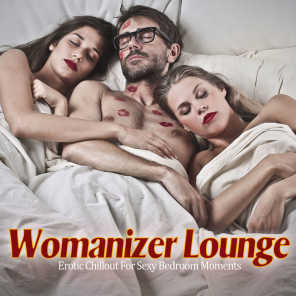 Womanizer Lounge (Erotic Chillout For Sexy Bedroom Moments)