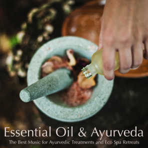 Essential Oil & Ayurveda: The Best Music for Ayurvedic Treatments and Eco Spa Retreats