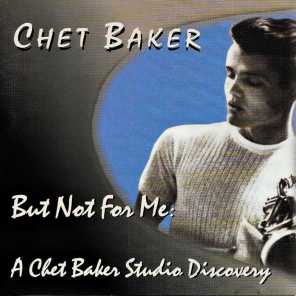 But Not for Me: A Chet Baker Studio Discovery