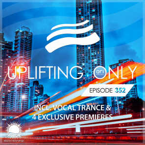 Uplifting Only Episode 352 (incl. Vocal Trance)