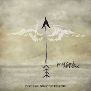 "Praise & Arrows (Songs Inspired by the ""Lion Of War"" Book Series)"