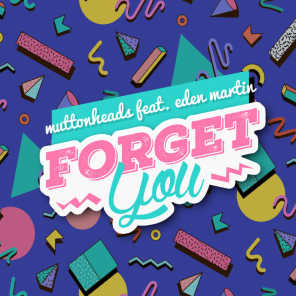 Forget You (feat. Eden Martin)