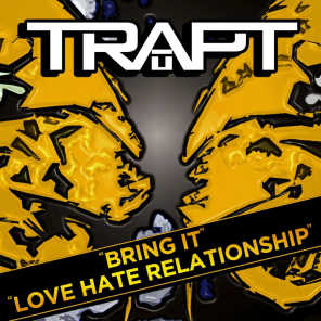 Bring It / Love Hate Relationship