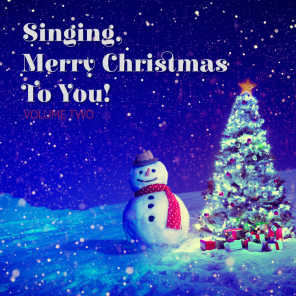 Singing Merry Christmas to You!, Vol. Two