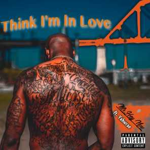 Think I'm in Love (feat. Yahwrae)