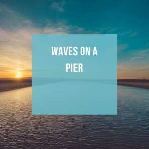 Waves On A Pier